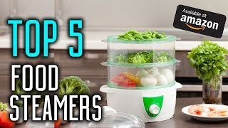 Best Food Steamers 2018