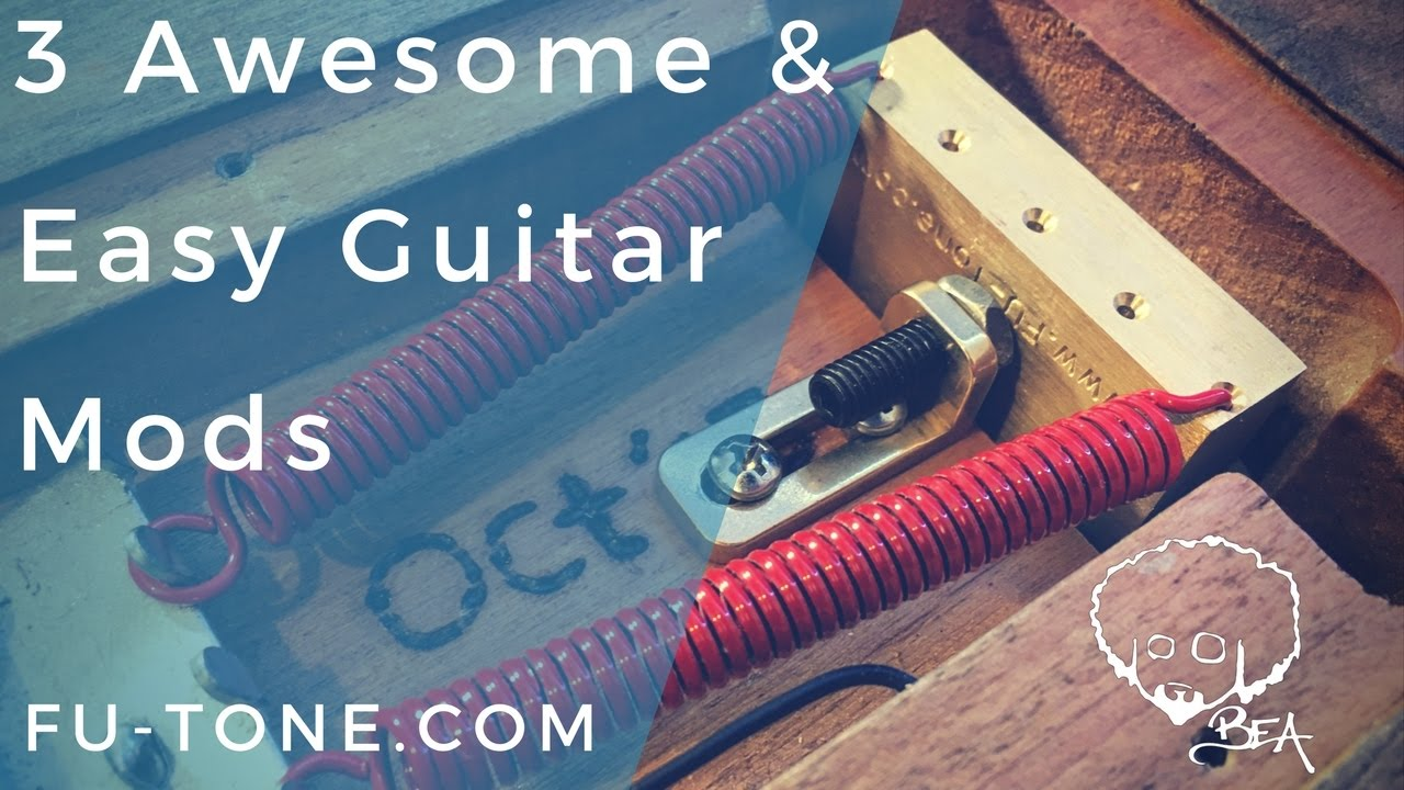 3 Awesome & Easy Guitar Mods With FU-Tone - YouTube