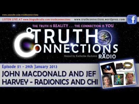 John MacDonald and Jef Harvey: Radionics and Chi - Truth Connections Radio