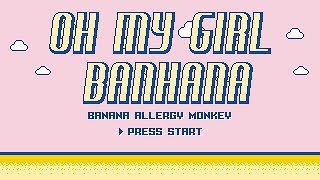 BANANA ALLERGY MONKEY, Oh My Girl Banhana - 8 bits - Stafaband