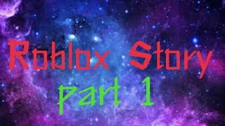 Roblox Story (a Friends roblox Story) P1 [Field Studio_Movie]