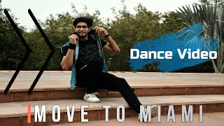 Move To Miami | Enrique Iglesias | Pitbull | Dance Choreography | Kartik Chawla  | hiphop | Beats