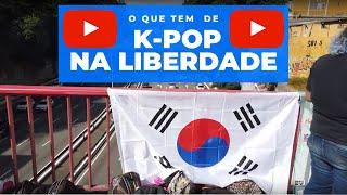 O QUE TEM DE K-POP NA LIBERDADE?