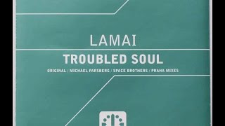 Lamai - Troubled Soul (Michael Parsberg Remix) [AM:PM] 2001