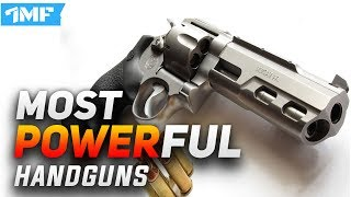 Top 10 MOST POWERFUL HANDGUNS in the world