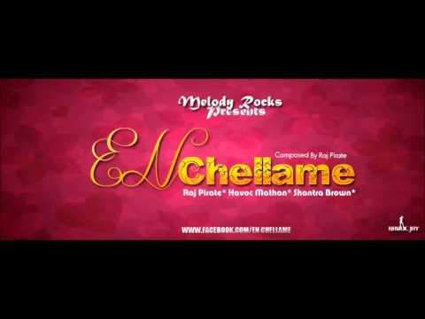 En Chellame - Raj Pirate, Havoc Mathan, Shantra Brown