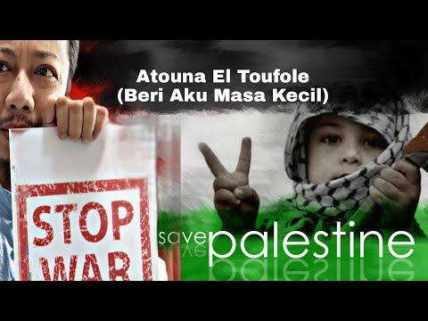 Atouna El Toufoule | Original Lyrics Song And Terjemahan Bahasa Malaysia | Palestine 2021 Now