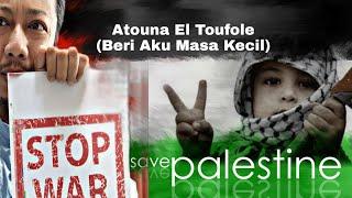 Download Atouna El Toufoule | Original Lyrics Song And Terjemahan Bahasa Malaysia | Palestine 2021 Now