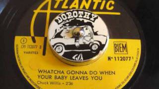 Chuck Willis - Whatcha Gonna Do When Your Baby Leaves You