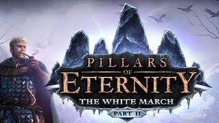 Pillars of Eternity: The White March part II review! (PL sub available)