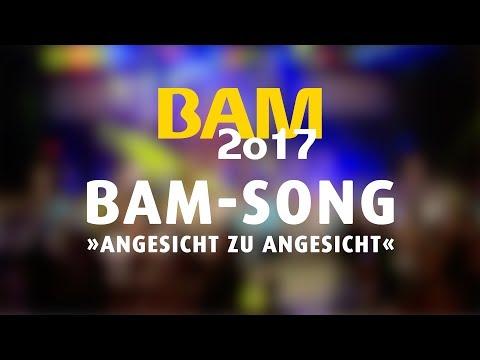 """BAM-Song 2017 """"ANGESICHT ZU ANGESICHT"""""""