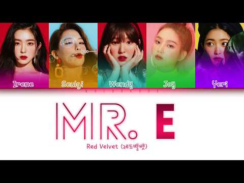 RED VELVET (레드벨벳) - 'MR. E' LYRICS (Color Coded | ENG/ROM/HAN/가사)