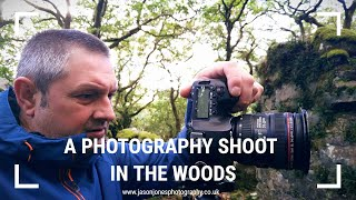 Landscape Photography...A Shoot in the Woods