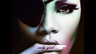 Rihanna - Only Girl (In The World) radio version