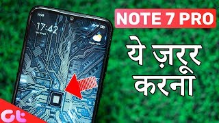 First 10 Things Every Xiaomi Redmi Note 7 Pro User MUST DO | GT Hindi