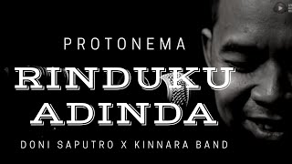 Rinduku Adinda - Protonema by Doni Saputro  X Kinnara Band