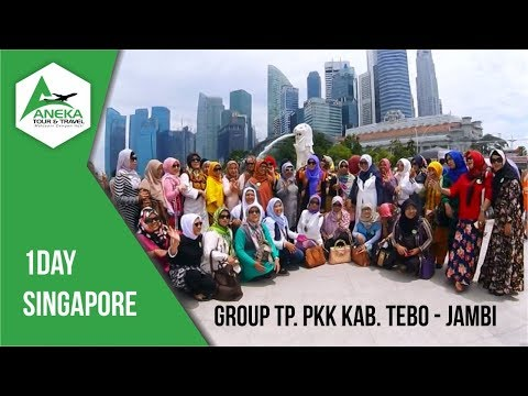 Aneka Tour - 1D Singapore - Group TP  PKK Kab. Tebo Jambi