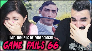 PUNTATA CLAMOROSA con BUG ESTREMI! Game Fails 66