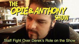 Opie & Anthony: Staff Fight Over Derek