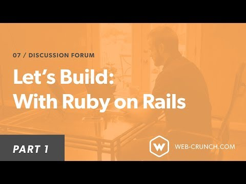 Let's Build: With Ruby On Rails - Discussion Forum - Intro - Part 1