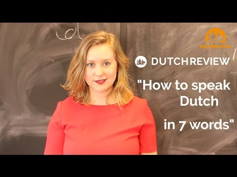 How to speak Dutch in 7 words