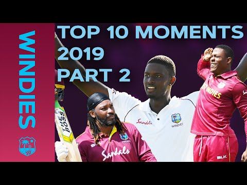 Holder 200? Cottrell 5-fer? Gayle Retirement? | Top 10 Moments 2019 | Part 2 | Windies Cricket