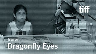 DRAGONFLY EYES Trailer | TIFF 2017