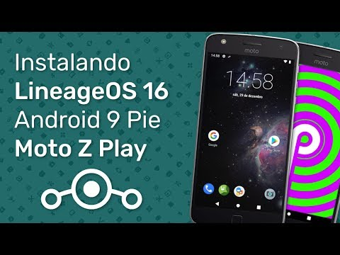 Moto Z Play - Instalando LineageOS 16 (Android 9 Pie)