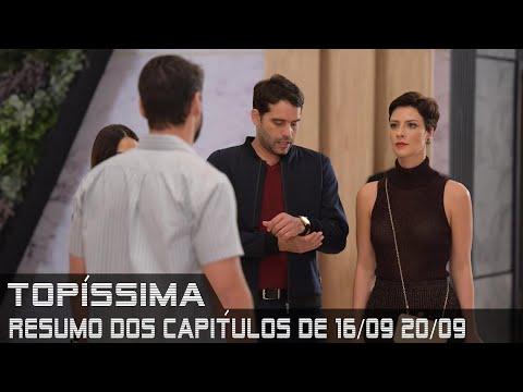 Topíssima - Resumo dos Capítulos de 16 a 20 de setembro de 2019