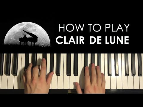 HOW TO PLAY - Clair De Lune - by Debussy (Piano Tutorial Lesson)