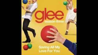 Glee - Saving All My Love For You [Full HQ Studio] - Download