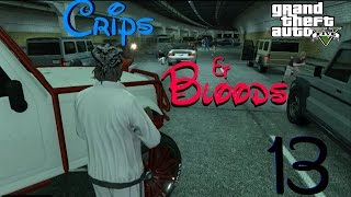 GTA 5 Crips & Bloods Part 13 [HD]