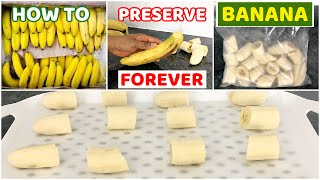 How to Preserve or Store BANANA FOREVER