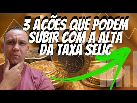 3 AÇÕES QUE PODEM SUBIR COM A ALTA DA TAXA SELIC CASO APROVADA! BBSE3 ITUB3 E GRND3.
