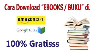 Gambar cover CARA DOWNLOAD EBOOK DI Amazon dan Google Books  Secara GRATIS