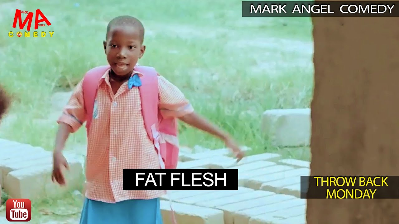 Download FAT FLESH (Mark Angel Comedy) (Throw Back Monday)