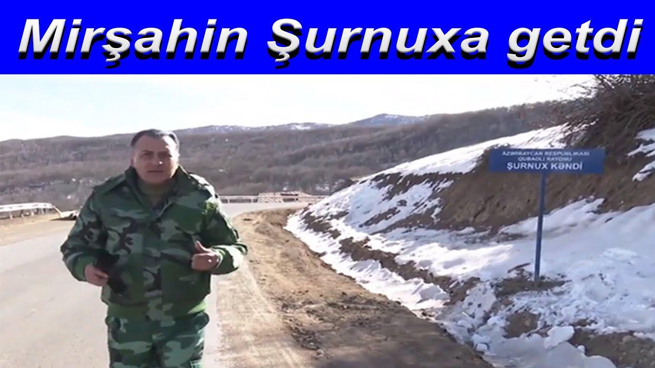 Mirşahin Şurnuxa getdi, erməni ailəsi ilə danışdı Son xeberler bugun 2021