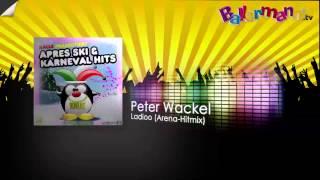 Peter Wackel - Ladioo (Arena-Hitmix)