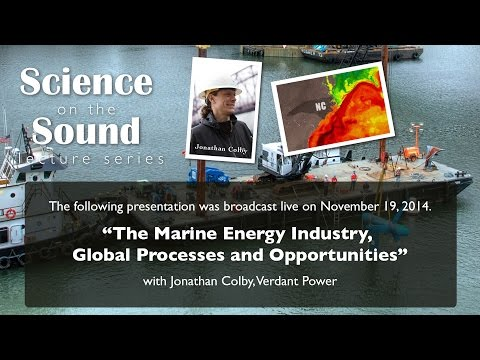 "Science on the Sound: ""The Marine Energy Industry, Global Progress and  Opportunities"""