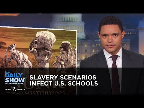 Slavery Scenarios Infect U.S. Schools | The Daily Show
