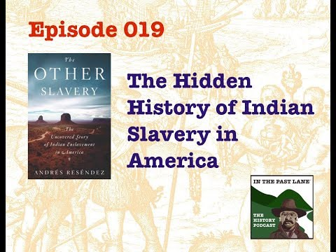 019 The Hidden History of Indian Slavery in America