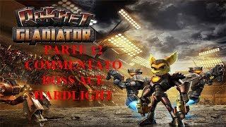 RATCHET GLADIATOR (ITA) PARTE 12 BOSS ACE HARDLIGHT