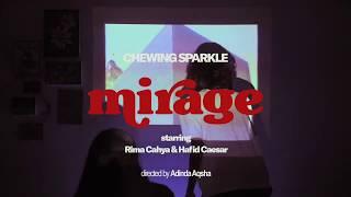 Chewing Sparkle - Mirage (Lyric Video)