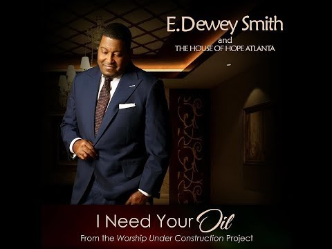 "Get your Copy of ""I Need Your Oil"" written Dr. E. Dewey Smith, Jr."