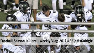 football season is here   weekly vlog 2017 36   msgoldgirl