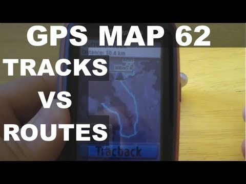Garmin GPSMap 62 - Tracks vs Routes - GPSMAP 64