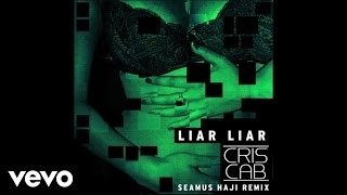 Cris Cab - Liar Liar (Seamus Haji Remix / Audio)