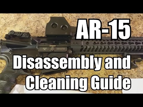 """AR-15 Disassembly, Cleaning, and Lubrication """"How To"""" Guide"""