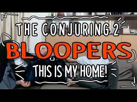 BLOOPERS - THE CONJURING 2 / VALAK: THIS IS MY HOME