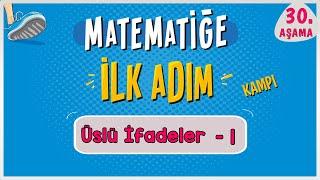 Üslü Sayılar 1   MATEMATİĞE İLK ADIM KAMPI  30.Aşama  ilkadım  Rehber Matematik